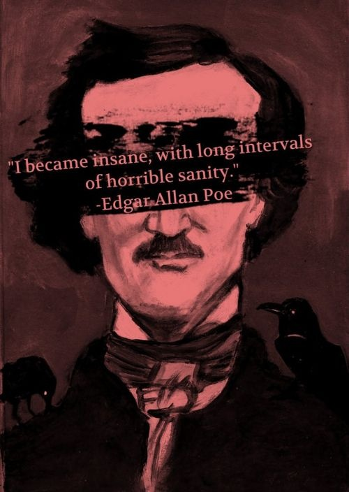 edgar allan poe insanity essay Edgar allan poe quotes november 25, 2017may 25, 2018korbin edgar allan poe quotes quotes from the master of the macabre for reading addicts edgar allan poe the raven quotes analysis.
